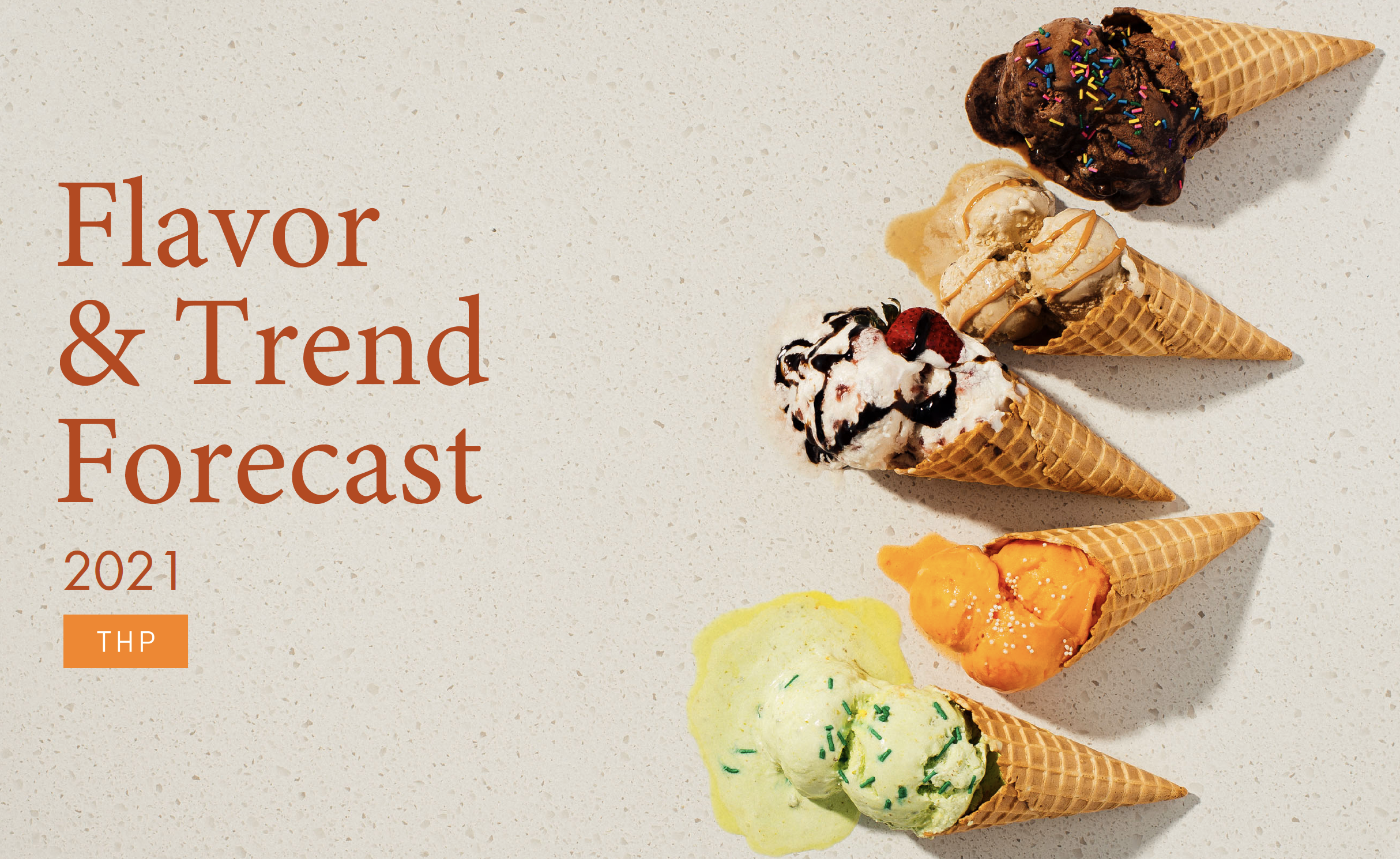 2021 Flavor & Trend Forecast | THP